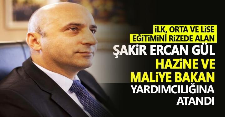 Şakir Ercan Gül Hazine ve Maliye Bakan Yardımcılığına atandı