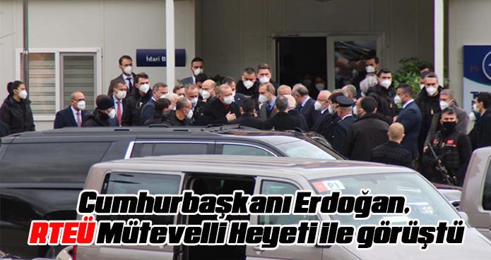 Cumhurbaşkanı Erdoğan, RTEÜ Mütevelli Heyeti ile görüştü