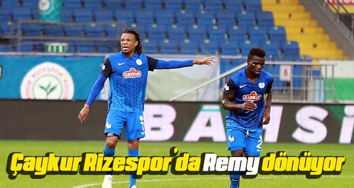 Çaykur Rizespor'da Remy dönüyor