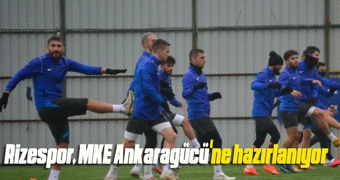 Rizespor, MKE Ankaragücü'ne hazırlanıyor