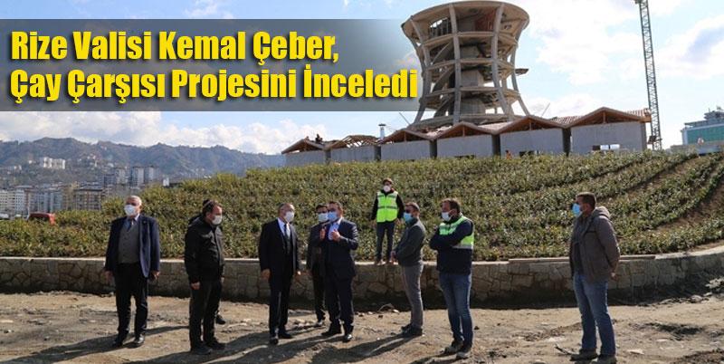 Rize Valisi Kemal Çeber, Çay Çarşısı Projesini İnceledi