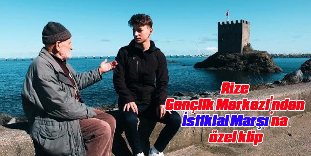 Rize Gençlik Merkezi'nden İstiklal Marşı'na özel klip