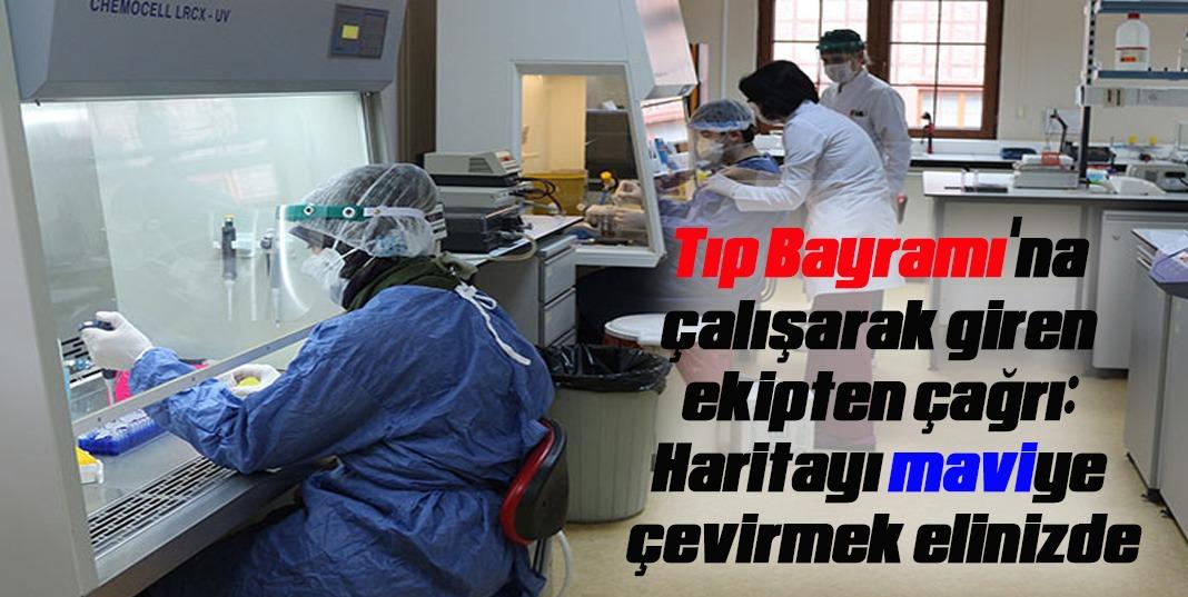Tıp Bayramı'na çalışarak giren ekipten çağrı: Haritayı maviye çevirmek elinizde