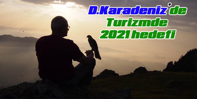 D.Karadeniz'de Turizmde 2021 hedefi