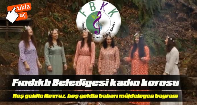 Fındıklı kadınlar korosundan ,Ayrı dillerde Nevruz Bayramı Klibi