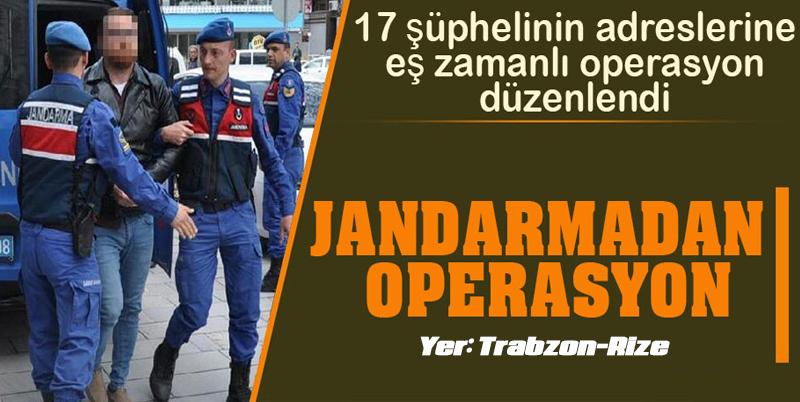 Jandarma'dan Operasyon...Yer: Trabzon-Rize