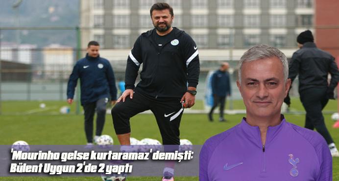 'Mourinho gelse kurtaramaz' demişti; Bülent Uygun 2'de 2 yaptı