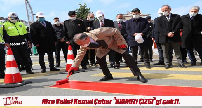 Rize Valisi Kemal Çeber ''KIRMIZI ÇİZGİ''yi çekti.