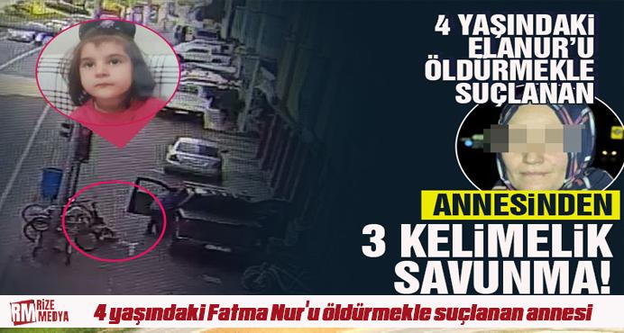 4 yaşındaki Fatma Nur'u öldürmekle suçlanan annesi: Ne diyeceğimi bilmiyorum