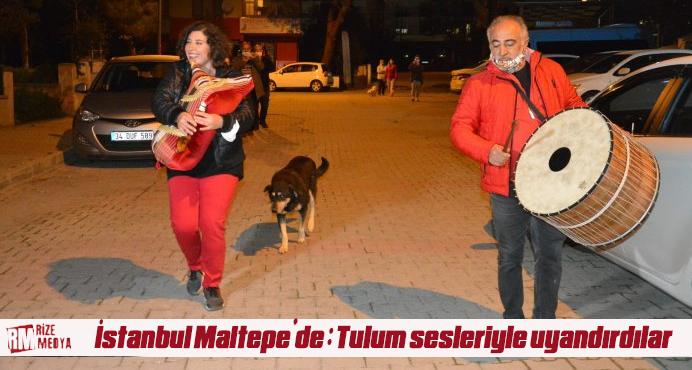 İstanbul Maltepe'de alışılmamış sahur: Tulum sesleriyle uyandırdılar