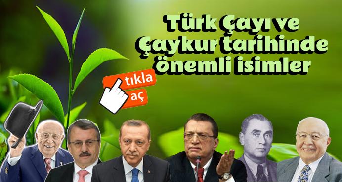 Türk Çay'ına ismini yazdıran önemli isimler