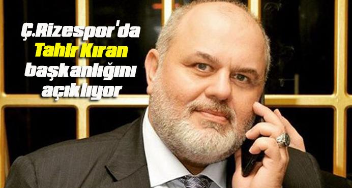 Çaykur Rizespor'da Tahir Kıran başkanlığını açıklıyor