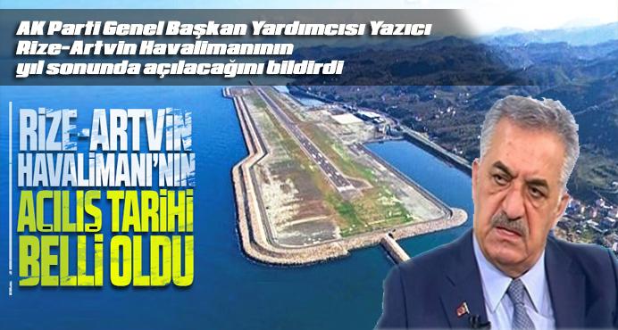 HayatiYazıcı, Rize-Artvin Havalimanının yıl sonunda açılacağını bildirdi
