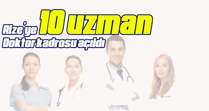 Rize'ye 10 uzman Doktor kadrosu açıldı