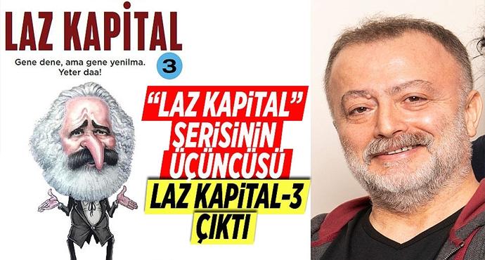 Laz Kapital-3 çıktı