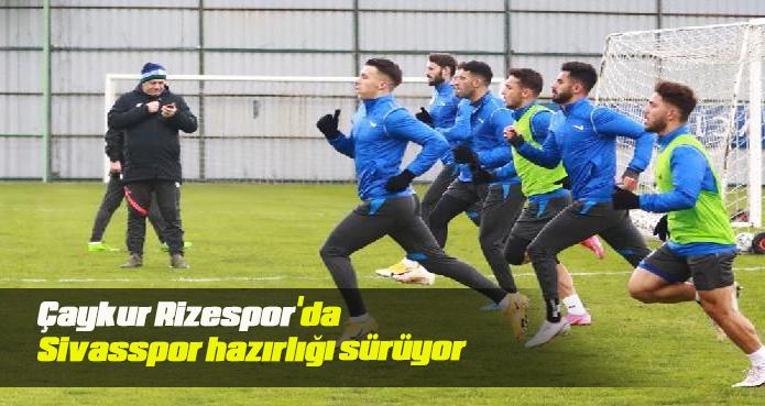 Çaykur Rizespor'da Sivasspor hazırlığı sürüyor