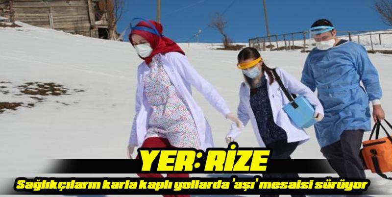 Sağlıkçıların karla kaplı yollarda 'aşı' mesaisi sürüyor
