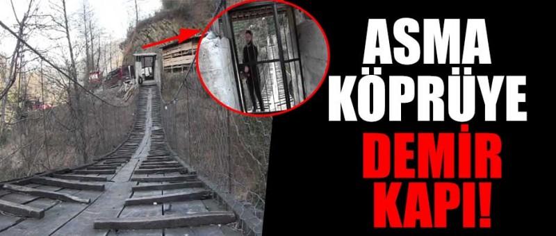 Hopa'da Asma köprüye demir kapı!